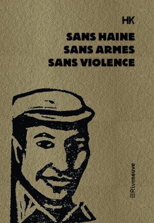 Roman HK Sans haine sans armes sans violence